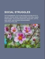 Social Struggles; The Fundamental Facts and Principles Relative to Values, Prices, Money and Interest National Banks, Franchises, the Silver Question, af John Philip Phillips