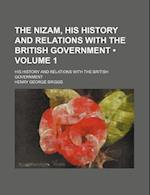 The Nizam, His History and Relations with the British Government (Volume 1); His History and Relations with the British Government af Henry George Briggs