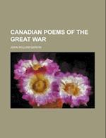 Canadian Poems of the Great War af John William Garvin