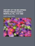 History of the Big Spring Presbyterian Church, Newville, Pa., 1737-1898 af Gilbert Ernest Swope