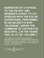 Narrative of a Voyage to the Pacific and Beering's Strait, to Co-Operate with the Polar Expeditions, Performed in His Majesty's Ship
