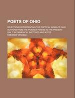 Poets of Ohio; Selections Representing the Poetical Work of Ohio Authors from the Pioneer Period to the Present Day, 7 Biographical Sketches and Notes af Emerson Venable