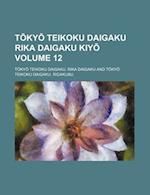 T KY Teikoku Daigaku Rika Daigaku Kiy Volume 12 af Tokyo Teikoku Daigaku