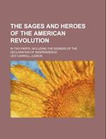 The Sages and Heroes of the American Revolution; In Two Parts, Including the Signers of the Declaration of Independence af Levi Carroll Judson