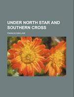 Under North Star and Southern Cross af Francis Sinclair