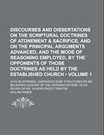 Discourses and Dissertations on the Scriptural Doctrines of Atonement & Sacrifice, and on the Principal Arguments Advanced, and the Mode of Reasoning af William Magee