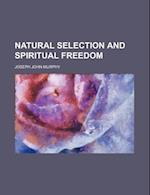 Natural Selection and Spiritual Freedom af Joseph John Murphy