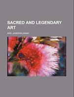 Sacred and Legendary Art (Volume 1)