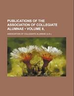 Publications of the Association of Collegiate Alumnae (Volume 8, ) af Association of Collegiate Alumnae