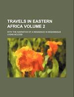 Travels in Eastern Africa; With the Narrative of a Residence in Mozambique Volume 2 af Lyons Mcleod