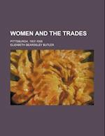 Women and the Trades; Pittsburgh, 1907-1908 af Elizabeth Beardsley Butler
