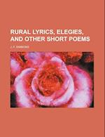 Rural Lyrics, Elegies, and Other Short Poems af J. F. Simmons