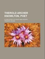 Therold Archer Knowlton, Poet; A Love Story of Violet and Violets af Frederic Zeigen