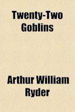 Twenty-Two Goblins af Arthur William Ryder