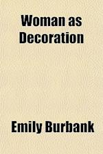 Woman as Decoration af Emily Burbank