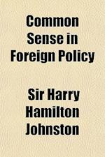 Common Sense in Foreign Policy af Harry Hamilton Johnston