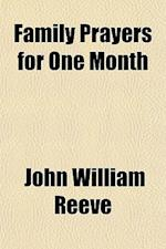 Family Prayers for One Month af John William Reeve