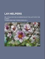 Lay-Helpers; Or, a Plea for the Co-Operation of the Laity with the Clergy af Thomas Sims