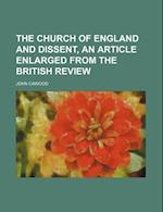 The Church of England and Dissent, an Article Enlarged from the British Review af John Cawood