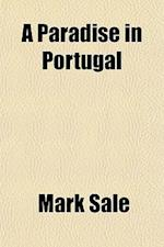 A Paradise in Portugal af Mark Sale