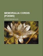 Memorialia Cordis [Poems] af Charles Ingham Black