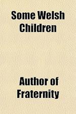 Some Welsh Children af Author Of Fraternity