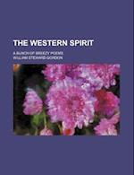 The Western Spirit; A Bunch of Breezy Poems af William Steward Gordon