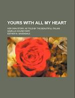 Yours with All My Heart; Her Own Story, as Told by the Beautiful Italian Gazelle-Hound Fairy af Esther M. Baxendale