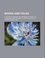 Books and Folks; A Volume of Friendly and Informal Counsel for Those Who Seek the Best in Literature and Life af Edward Nelson Teall
