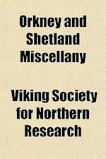 Orkney and Shetland Miscellany af Viking Society For Northern Research