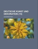 Deutsche Kunst Und Dekoration (15 ) af Alexander Koch, David Farrell Tracy