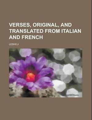 Bog, paperback Verses, Original, and Translated from Italian and French af Leshi Li