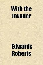 With the Invader; Glimpses of the Southwest af Edwards Roberts