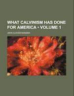 What Calvinism Has Done for America (Volume 1) af John Clover Monsma