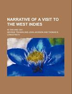Narrative of a Visit to the West Indies; In 1840 and 1841 af George Truman
