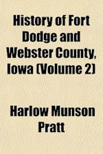 History of Fort Dodge and Webster County, Iowa (Volume 2) af Harlow Munson Pratt