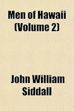 Men of Hawaii (Volume 2) af John William Siddall