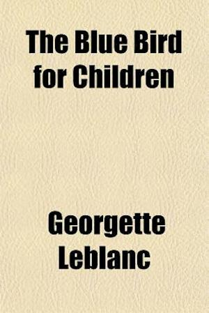 Bog, paperback The Blue Bird for Children af Georgette Leblanc