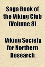 Saga Book of the Viking Club (Volume 8) af Viking Society For Northern Research