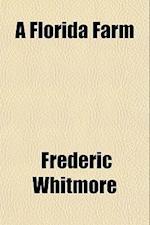 A Florida Farm af Frederic Whitmore