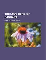The Love Song of Barbara af Charles Joseph Whitby