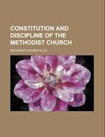 Constitution and Discipline of the Methodist Church af Methodist Church
