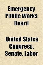 Emergency Public Works Board af United States Congress Senate Labor