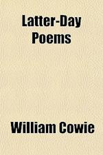 Latter-Day Poems af William Cowie