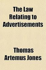 The Law Relating to Advertisements af Thomas Artemus Jones