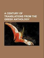 A Century of Translations from the Greek Anthology af Anonymous, William Gunnyon