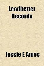 Leadbetter Records af Jessie E. Ames