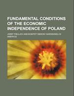 Fundamental Conditions of the Economic Independence of Poland af Jzef Frejlich, Jozef Frejlich