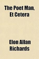 The Poet Man, Et Cetera af Elon Allan Richards