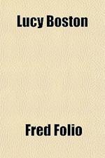 Lucy Boston af Fred Folio